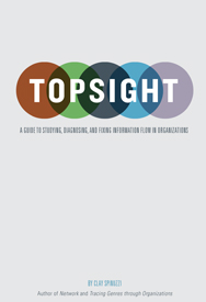 Topsight: A Guide to Studying, Diagnosing, and Fixing Information Flow in Organizations